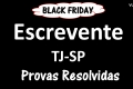 Provas do Escrevente TJ-SP 2014 - 2015 - 2017